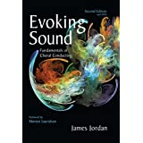Evoking Sound: Fundamentals of Choral Conducting