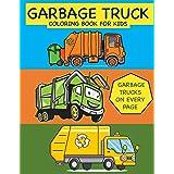 Garbage Truck Coloring Book for Kids Garbage Trucks on Every Page: Coloring Book for Toddlers, Preschool, Kindergarten: 1
