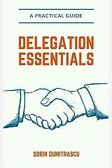 Delegation Essentials: A Practical Guide Kindle Edition