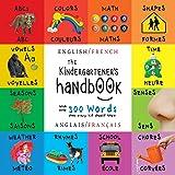 The Kindergartener's Handbook: Bilingual (English / French) (Anglais / Français) ABC's, Vowels, Math, Shapes, Colors, Time, S