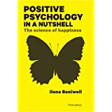 EBOOK: Positive Psychology in a Nutshell: The Science of Happiness (UK Higher Education OUP Psychology Psychology)