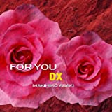 FOR YOU -DX-