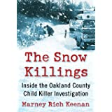 Snow Killings: Inside the Oakland County Child Killer Investigation