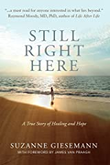 Still Right Here: A True Story of Healing and Hope Kindle Edition