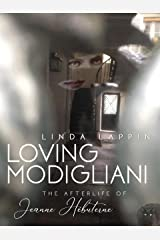 Loving Modigliani: The Afterlife of Jeanne Hébuterne Kindle Edition