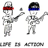 LIFE IS ACTION
