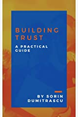 Building Trust: A Practical Guide Kindle Edition