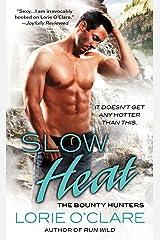 Slow Heat: The Bounty Hunters (Bounty Hunters Series Book 5) Kindle Edition