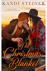 The Christmas Blanket: A Second-Chance Holiday Romance Kindle Edition