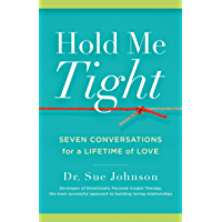 Hold Me Tight: Seven Conversations for a Lifetime of Love (E…