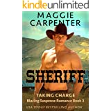 SHERIFF: His Town. His Laws. His Justice. (TAKING CHARGE. Blazing Romance Suspense Book 3)