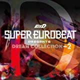 SUPER EUROBEAT presents 頭文字[イニシャル]D Dream Collection Vol.2