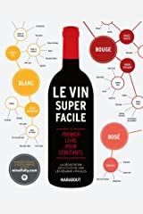 Le Vin Super Facile - Wine Made Easy Paperback