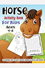 Horse Activity Book for Kids Ages 4-8: A Fun Kid Workbook Game For Learning, Pony Coloring, Dot to Dot, Mazes, Word Search and More! Paperback
