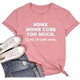 Some Moms Cuss Too Much Letter Printed Mom Shirts Short Sleeve Graphic Tee Tops Mother's Day T Shirt