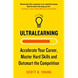 Ultralearning: Accelerate Your Career, Master Hard Skills and Outsmart the Competition