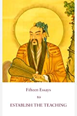 Fifteen Essays to Establish the Teaching: A Founding Text of Complete Reality Taoism (Kindle Neidan Texts Book 4) Kindle Edition