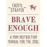 Brave Enough: A Mini Instruction Manual for the Soul