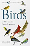 Birds of Mexico and Central America (Princeton Illustrated C…
