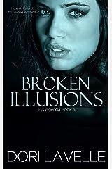 Broken Illusions (His Agenda 3): A Disturbing Psychological Thriller Kindle Edition