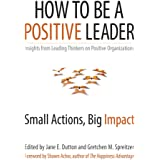 How To Be A Positive Leader: Small Actions, Big Impact