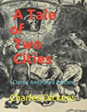 A Tale of Two Cities: (Classic Annotated Edition)