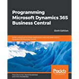 Programming Microsoft Dynamics 365 Business Central - Sixth Edition: Build customized business applications with the latest t