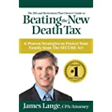 The IRA and Retirement Plan Owner's Guide to Beating the New Death Tax: 6 Proven Strategies to Protect Your Family from The S