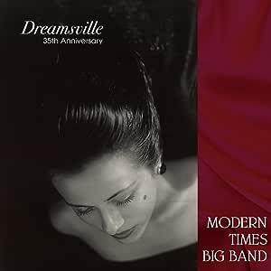 Modern Times Big Band / Dreamsville