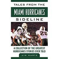 Tales from the Miami Hurricanes Sideline: A Collection of th…