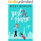 Just a Name: An Opposites Attract Romantic Comedy (Just a Series)