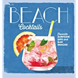 Beach Cocktails: Favorite Surfside Sips and Bar Snacks