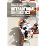 Interactional Linguistics: Studying Language in Social Interaction