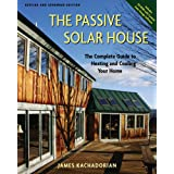 The Passive Solar House: Using Solar Design to Cool and Heat Your Home 2ed