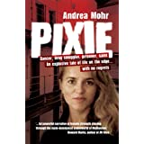 Pixie:Inside A World Of Drugs, Sex And Violence