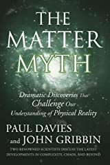 Matter Myth: Dramatic Discoveries That Challenge Our Understanding of Physical Reality Paperback