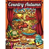 Country Autumn: An Adult Coloring Book with 50 Detailed Images of Charming Country Scenes, Beautiful Fall Landscapes, and Lov