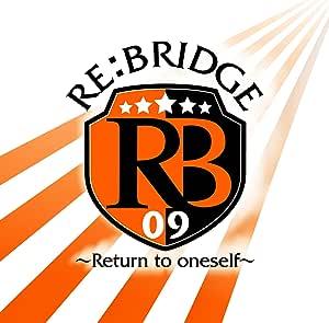 RE:BRIDGE~Return to oneself~