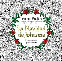 La navidad de Johanna / Johanna's Christmas: Un Libro Festive Para Colorear