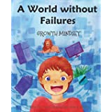 A World without Failures: Growth Mindset: 2
