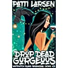 Drop Dead Gorgeous (Whitewitch Island Paranormal Cozies Book 4)