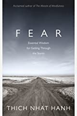 Fear: Essential Wisdom for Getting Through The Storm Kindle Edition
