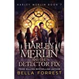 Harley Merlin 7: Harley Merlin and the Detector Fix (7)