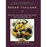 Vegan Italiano: Meat Free, Egg Free, Dairy Free Dishes From Sun-DrenchedItaly: Meat-Free, Egg-Free, Dairy-Free Dishes from th