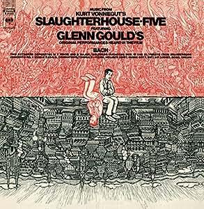 Glenn Gould Jubilee Edition: Music From Slaughterhouse-Five