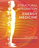 Structural Integration and Energy Medicine: A Handbook of Ad…