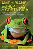 Amphibians and Reptiles of Costa Rica: A Pocket Guide (Zona…