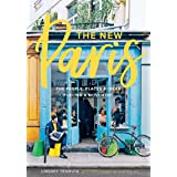 The New Paris: The People, Places & Ideas Fueling a Movement