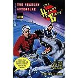 The Alaskan Adventure (The Hardy Boys Book 138)