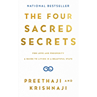 The Four Sacred Secrets: For Love and Prosperity, A Guide to…